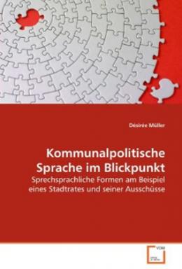 """""""Kommunalpolitische Sprache im Blickpunkt"""" von Désirée Müller"""